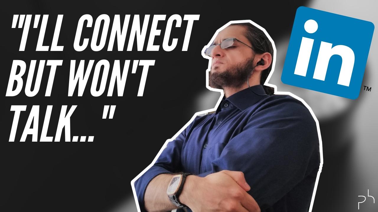 (Video) I'll Connect But Won't Talk_Thumbnail_ Road To LinkedIn Mastery-Faruk Deveci-Polished Hustle Digital