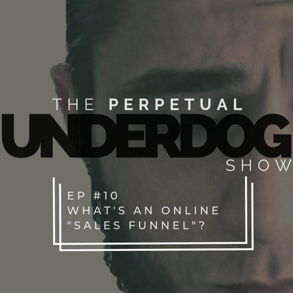 The Perpetual Underdog Show EP #10 Thumbnail